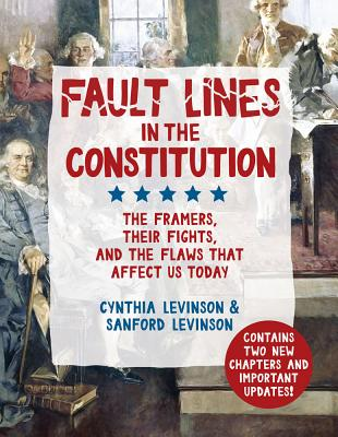 Image for FAULT LINES IN THE CONSTITUTION: THE FRAMERS, THEIR FIGHTS, AND THE FLAWS THAT AFFECT US TODAY