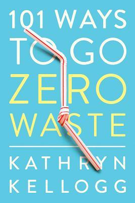 Image for 101 Ways to Go Zero Waste
