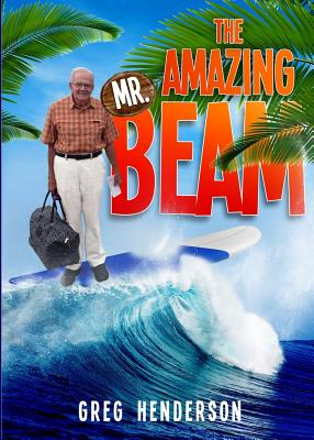 Image for The Amazing Mr. Beam