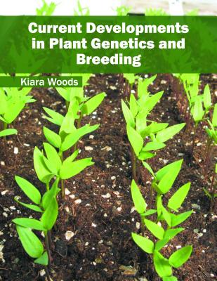 Current Developments in Plant Genetics and Breeding