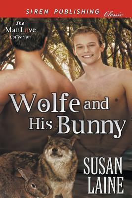 Image for Wolfe and His Bunny (Siren Publishing Classic ManLove)