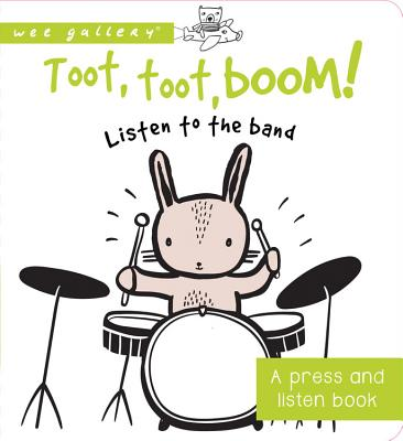 TOOT, TOOT, BOOM! LISTEN TO THE BAND: A PRESS AND LISTEN BOARD BOOK, SAJNANI, SURYA