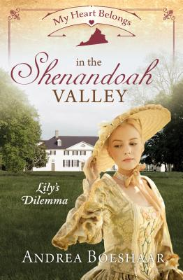 Image for My Heart Belongs in the Shenandoah Valley: Lily's Dilemma