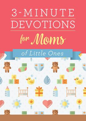 Image for 3-Minute Devotions for Moms of Little Ones
