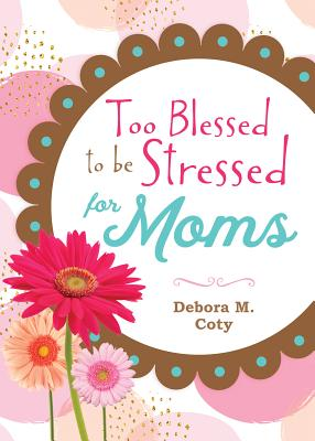 Image for Too Blessed to be Stressed for Moms