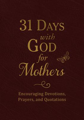 """Image for """"31 Days with God for Mothers (Burgundy): Encouraging Devotions, Prayers, and Quotations"""""""