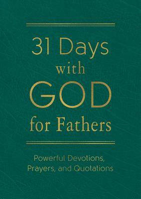 Image for 31 Days with God for Fathers (Teal): Powerful Devotions, Prayers, and Quotations