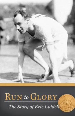 Image for Run to Glory: The Story of Eric Liddell
