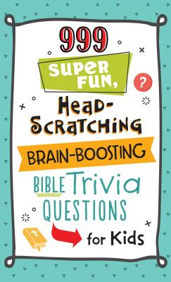 Image for 999 Super Fun, Head-Scratching, Brain-Boosting Bible Trivia Questions for Kids