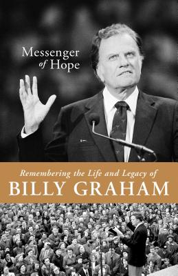 Image for Messenger of Hope: Remembering the Life and Legacy of Billy Graham