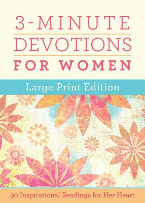 Image for 3-Minute Devotions for Women Large Print Edition: 90 Inspirational Readings for Her Heart