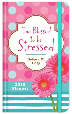 Image for 2019 Planner Too Blessed to Be Stressed