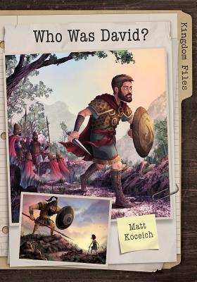 Image for Kingdom Files: Who Was David? (The Kingdom Files)