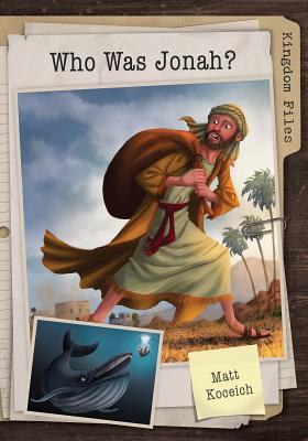 Image for Kingdom Files: Who Was Jonah? (The Kingdom Files)
