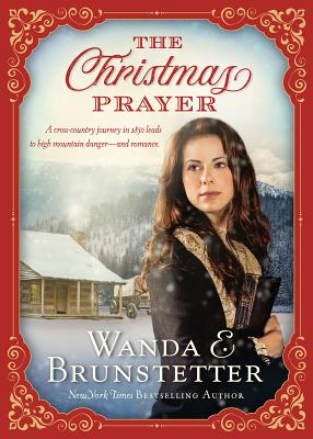 Image for The Christmas Prayer: A cross-country journey in 1850 leads to high mountain danger―and romance.