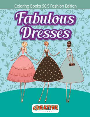 Image for Fabulous Dresses - Coloring Books 50'S Fashion Edition