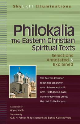 Philokalia_The Eastern Christian Spiritual Texts: Selections Annotated & Explained (SkyLight Illuminations)