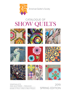 Image for 2019 Spring Paducah Catalogue of Show Quilts - 35th Anniv