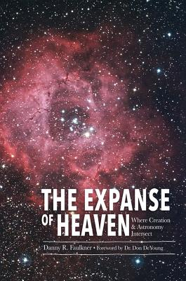 Image for The Expanse of Heaven: Where Creation & Astronomy Intersect