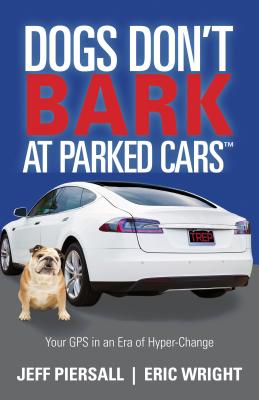 Image for Dogs Don?t Bark at Parked Cars: Your GPS in an Era of Hyper-Change