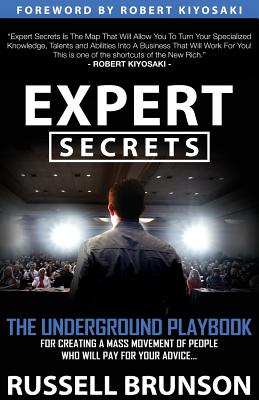 Image for Expert Secrets: The Underground Playbook for Creating a Mass Movement of People Who Will Pay for Your Advice (1st Edition)