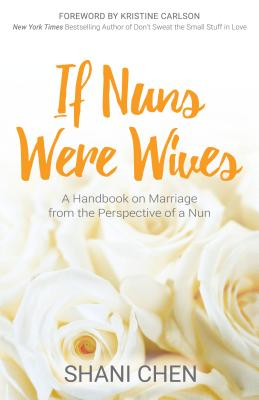 Image for IF NUNS WERE WIVES A HANDBOOK ON MARRIAGE FROM THE PERSPECTIVE OF A NUN