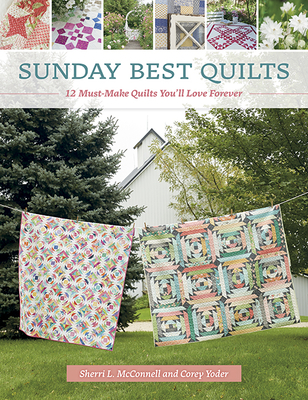 Image for Sunday Best Quilts: 12 Must-Make Quilts You'll Love Forever