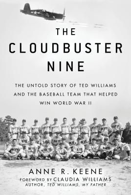 Image for CLOUDBUSTER NINE: THE UNTOLD STORY OF TED WILLIAMS AND THE BASEBALL TEAM THAT HELPED WIN WORLD WARII