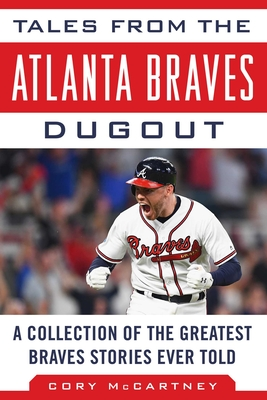Image for TALES FROM THE ATLANTA BRAVES DUGOUT: A COLLECTION OF THE GREATEST BRAVES STORIES EVER TOLD