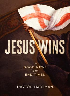 Image for Jesus Wins: The Good News of the End Times
