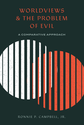Image for Worldviews and the Problem of Evil: A Comparative Approach
