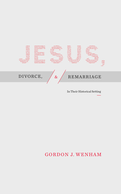 Image for Jesus, Divorce, and Remarriage: In Their Historical Setting