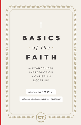Image for Basics of the Faith: An Evangelical Introduction to Christian Doctrine (Best of Christianity Today)