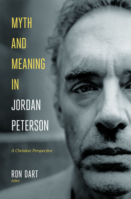 Image for Myth and Meaning in Jordan Peterson: A Christian Perspective