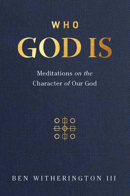 Image for Who God Is: Meditations on the Character of Our God