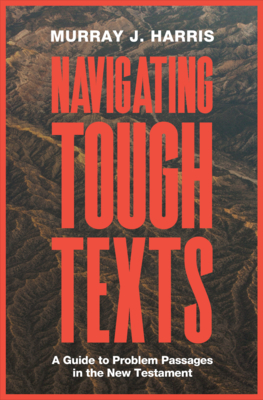 Image for Navigating Tough Texts: A Guide to Problem Passages in the New Testament