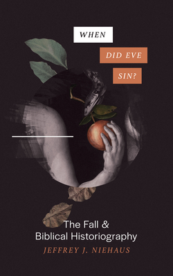 Image for When Did Eve Sin?: The Fall and Biblical Historiography