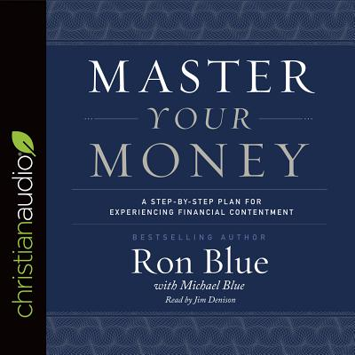 Image for Master Your Money: A Step-by-Step Plan for Experiencing Financial Contentment