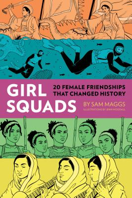 Image for Girl Squads: 20 Female Friendships That Changed History