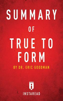 Summary of True to Form: by Eric Goodman | Includes Analysis, Summaries, Instaread