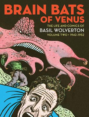 Image for BRAIN BATS OF VENUS: The Life and Comics of Basil