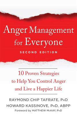 Image for Anger Management for Everyone: Ten Proven Strategies to Help You Control Anger and Live a Happier Life