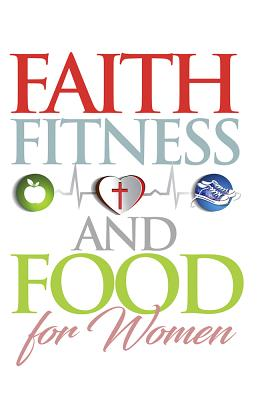 Image for Faith, Fitness & Food for Women