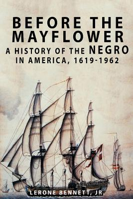 Image for Before the Mayflower: A History of the Negro in America, 1619-1962