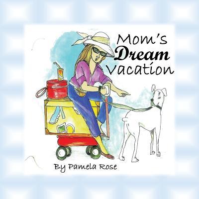 Mom's Dream Vacation, Mickatavage, Pam R