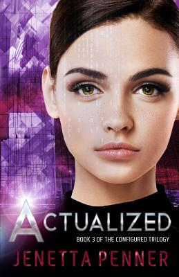 Image for Actualized: Book 3 of the Configured Trilogy (Volume 3)