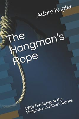 Image for The Hangman's Rope: With The Songs of the Hangman and Short Stories