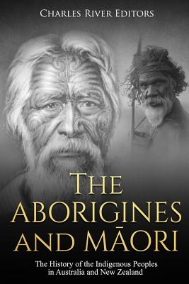 Image for The Aborigines and Maori: The History of the Indigenous Peoples in Australia and New Zealand
