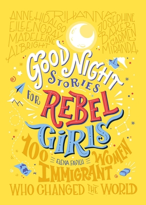 Image for Good Night Stories for Rebel Girls: 100 Immigrant Women Who Changed the World