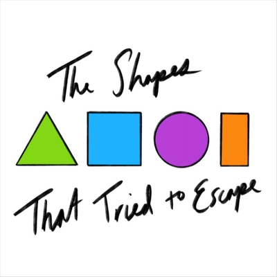Image for SHAPES THAT TRIED TO ESCAPE